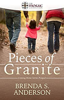 Pieces of Granite (Coming Home) by [Brenda S. Anderson, The Mosaic Collection]