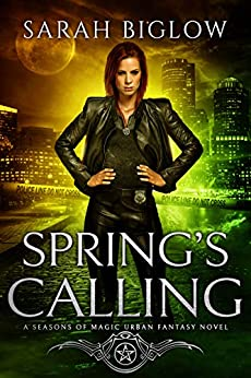 Spring's Calling: (A Witch Detective Urban Fantasy Novel) (Seasons of Magic Book 1) by [Sarah Biglow]