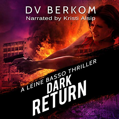 Dark Return: Leine Basso Thriller Series, Book 7