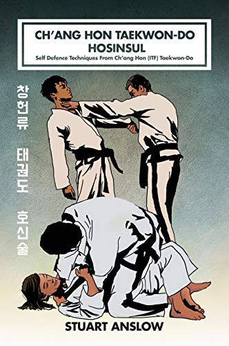 Ch'ang Hon Taekwon-Do Hosinsul: Self Defence Techniques From Ch'ang Hon (ITF) Taekwon-Do: 7