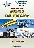 CINCO PROYECTOS DE GRÚAS Y PUENTES-GRUA