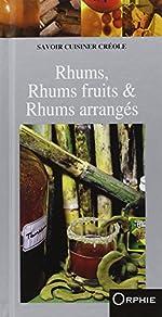 Rhums, Rhums fruits & Rhums arrangés de Pierre Alibert