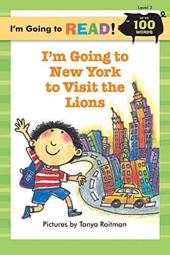 I'm Going to Read (Level 2): I'm Going to New York to Visit the Lions (I'm Going to Read Series)