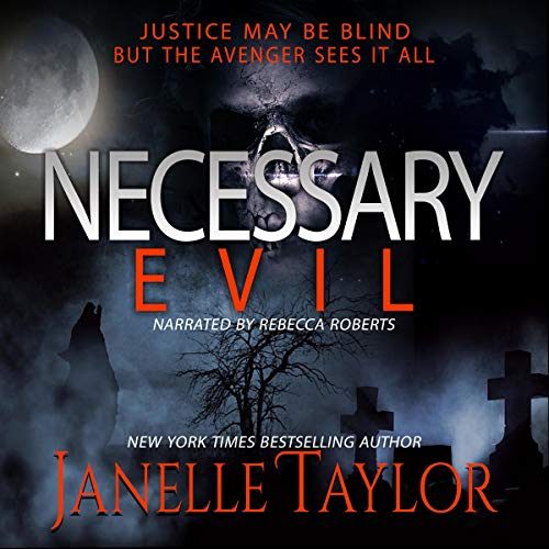 Necessary Evil                   By:                                                                                                                                 Janelle Taylor                               Narrated by:                                                                                                                                 Rebecca Roberts                      Length: 11 hrs and 36 mins     Not rated yet     Overall 0.0