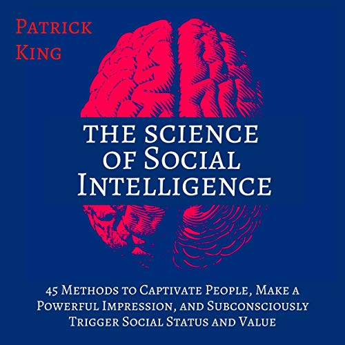 The Science of Social Intelligence (Second Edition) Audiobook By Patrick King cover art