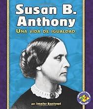 Susan B. Anthony: Una Vida de Igualdad (Libros Para Avanzar ~ Biograf�as)
