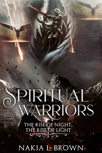 Spiritual Warriors: The Rise of Night, The Rise of Light: Volume 1