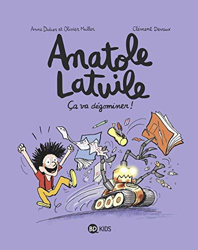 Anatole Latuile - Tome 7 : Ça va dégominer !