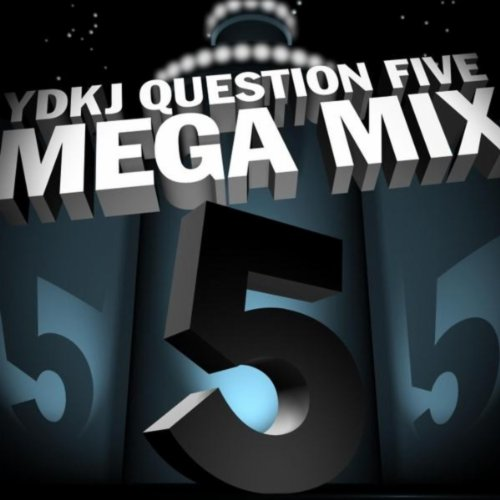 Ydkj Question Five (Mega Mix)