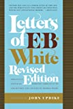 Letters of E. B. White, Revised Edition (English Edition)...