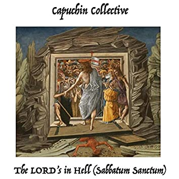 The Lord's in Hell (Sabbatum Sanctum) [feat. Valerie Kisselback, Kristen Skovan, Annie Kibrick & Rose Ousey]