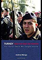 Turkey and the War on Terror: 'For Forty Years We Fought Alone' (Contemporary Security Studies)