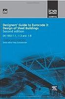 Designers' Guide to Eurocode 3: Design of Steel Buildings: EN 1993-1-1, -1-3 and -1-8 (Eurocode Designers' Guide)