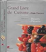 Grand Livre de Cuisine d'Alain Ducasse - Desserts et pâtisserie d'Alain Ducasse