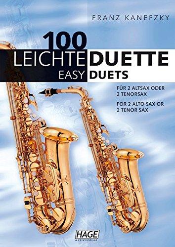 100 leichte Duette für 2 Saxophone: Notenbuch für 2 Altsax oder 2 Tenorsax: Notenbuch in Bb