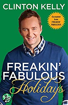 Freakin' Fabulous Holidays by [Clinton Kelly]