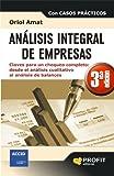 ANALISIS INTEGRAL DE EMPRESAS 3ª EDICIÓN: Claves para un chequeo completo: desde el análisis...