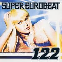 Super Eurobeat 122 by Super Eurobeat V.122 (2006-06-22)
