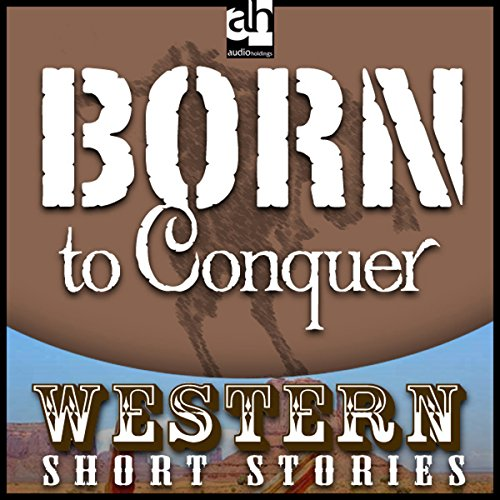 Born to Conquer audiobook cover art