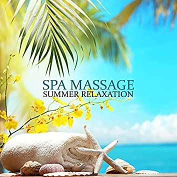Spa Massage - Summer Relaxation - Wellness Therapy