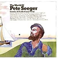 World of Pete Seeger by Pete Seeger (2010-08-10)