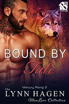 Bound by Fate [Mercury Rising 3] (Siren Publishing The Lynn Hagen ManLove Collection) by [Lynn Hagen]