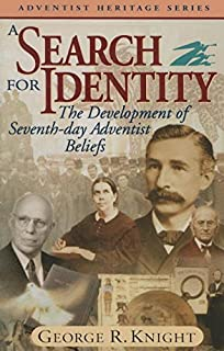 A Search for Identity: The Development of Seventh-day Adventist Beliefs (Adventist Heritage Series)