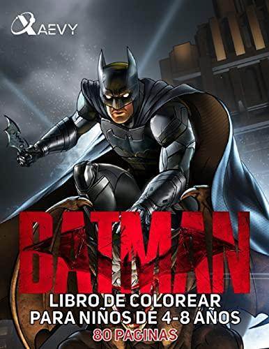 BATMAN LIBRO PARA COLOREAR 4-8 AÑOS: PARA NIÑOS DE 4 A 8 AÑOS