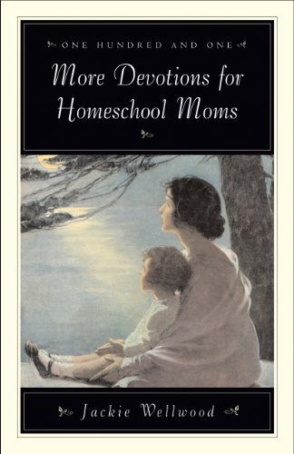 One Hundred And One More Devotions For Homeschool Moms
