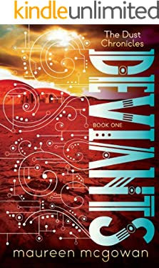 Deviants (The Dust Chronicles Book 1)