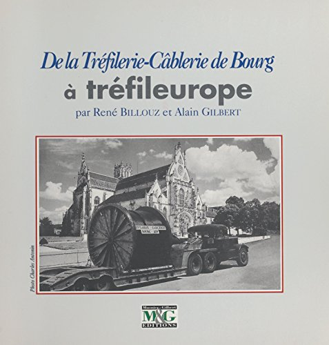De la tréfilerie-câblerie de Bourg à Tréfileurope (Ainventaire) (French Edition)