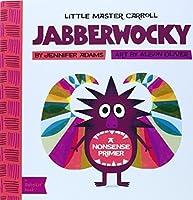 Jabberwocky: A BabyLitR Nonsense Primer by Jennifer Adams(2013-09-01)