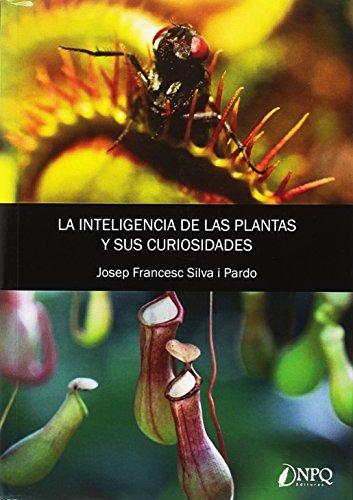 LA INTELIGENCIA DE LAS PLANTAS Y SUS CURIOSIDADES
