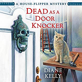 Dead as a Door Knocker     A House-Flipper Mystery, Book 1              By:                                                                                                                                 Diane Kelly                               Narrated by:                                                                                                                                 Sophie Amoss                      Length: 10 hrs and 12 mins     26 ratings     Overall 4.0