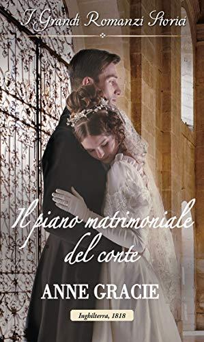 Il piano matrimoniale del conte: I Grandi Romanzi Storici (Convenienza e vero amore Vol. 1)