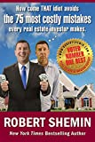 How come THAT idiot avoids the 75 most costly mistakes every real estate investor makes