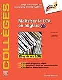 Maîtriser la LCA en anglais - Méthodologie et Entraînement - Réussir les ECNi