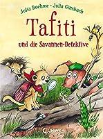 Tafiti und die Savannen-Detektive: zum Vorlesen und ersten Selberlesen