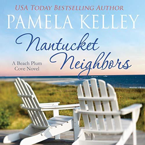 Nantucket Neighbors: A Beach Plum Cove Novel, Book 2
