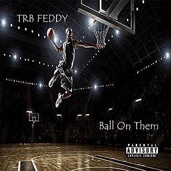 Ball OnThem (Radio Edit)