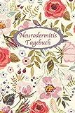 Neurodermitis Tagebuch: Hauterkrankungs Behandlungsbuch zum Ausfüllen und Eintragen der Hautreaktionen | Für Frauen und Mädchen | ca A5 im Blumen Design