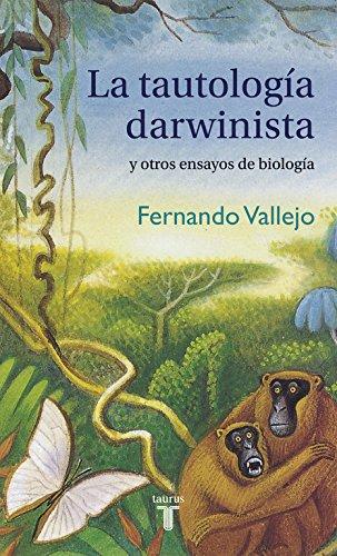 La tautología darwinista y otros ensayos de biología