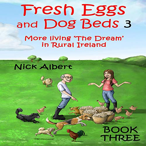 Fresh Eggs and Dog Beds 3 Audiobook By Nick Albert cover art