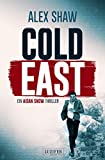 COLD EAST: Thriller (Aidan Snow Thriller 3)