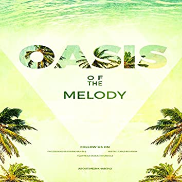Oasis Of The Melody