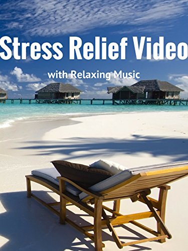 Stress Relief Video with Relaxing Music [OV]