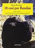 10 casi per Rendini. Cani e gatti... perché anche loro vanno dallo psicologo?