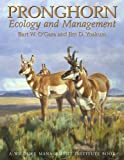 Pronghorn: Ecology & Mangemt: Ecology and Management