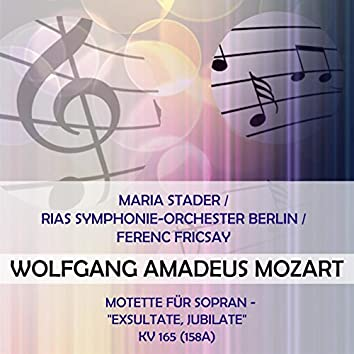 """Maria Stader / RIAS Symphonie-Orchester Berlin / Ferenc Fricsay play: Wolfgang Amadeus Mozart: Motette für Sopran - """"Exsultate, jubilate"""", KV 165 (158a)"""