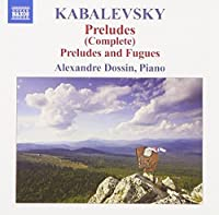 Kabalevsky: Preludes (Complete); Preludes and Fugues by Dossin (2009-07-28)